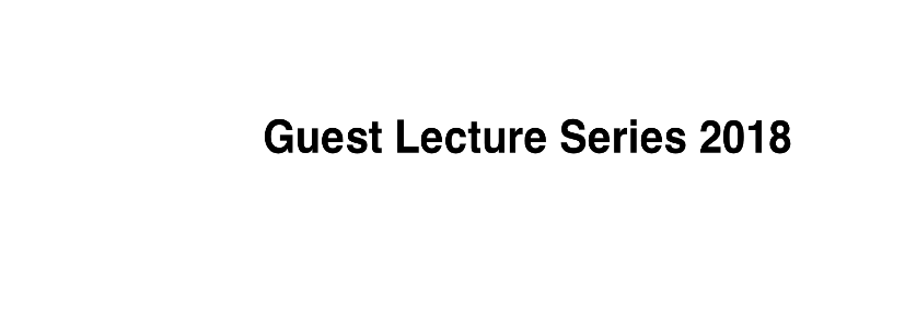 Guest Lecture Series 2018